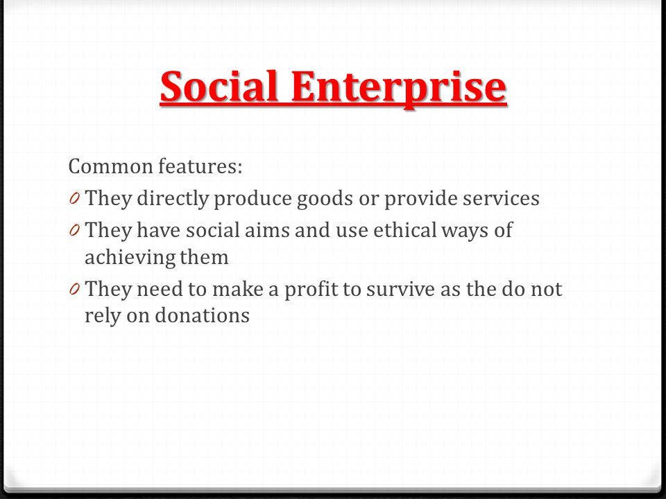 Social Enterprise Common features: