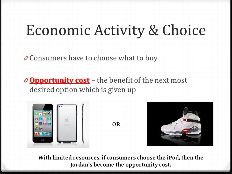 Economic Activity & Choice