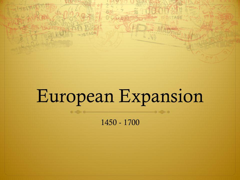 European Expansion 1450 - 1700