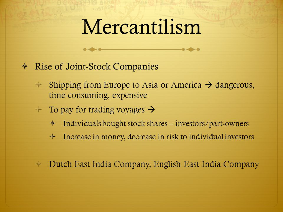 Mercantilism Rise of Joint-Stock Companies