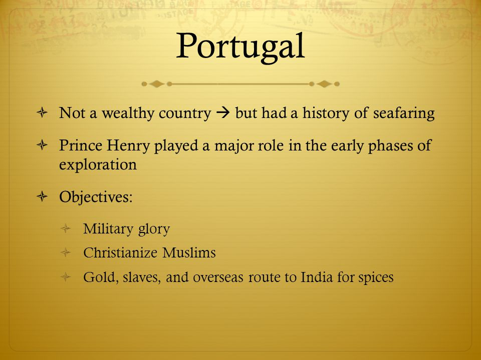 Portugal Not a wealthy country  but had a history of seafaring