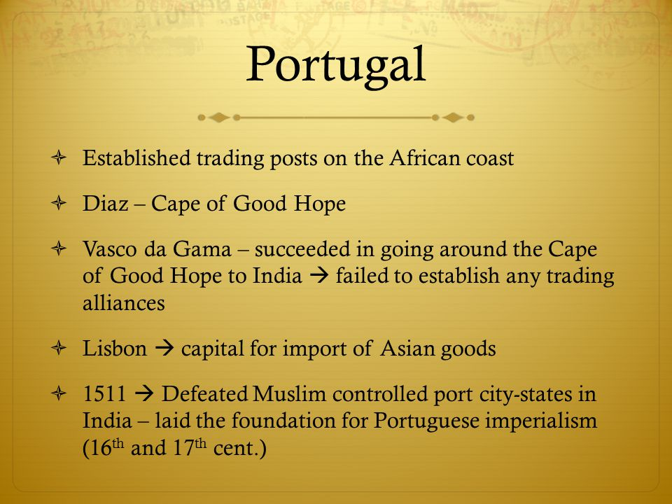 Portugal Established trading posts on the African coast