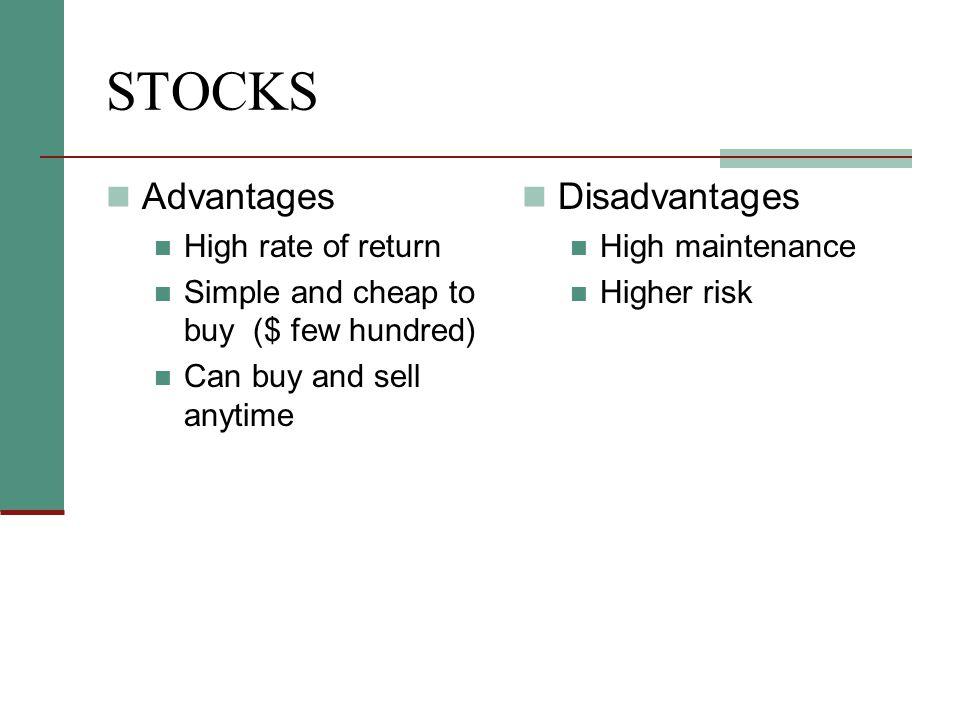 STOCKS Advantages Disadvantages High rate of return