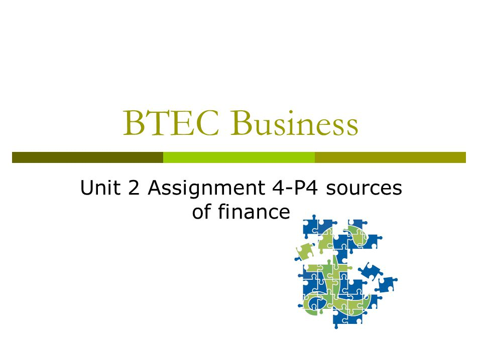 unit assignment p sources of finance ppt video online  unit 2 assignment 4 p4 sources of finance