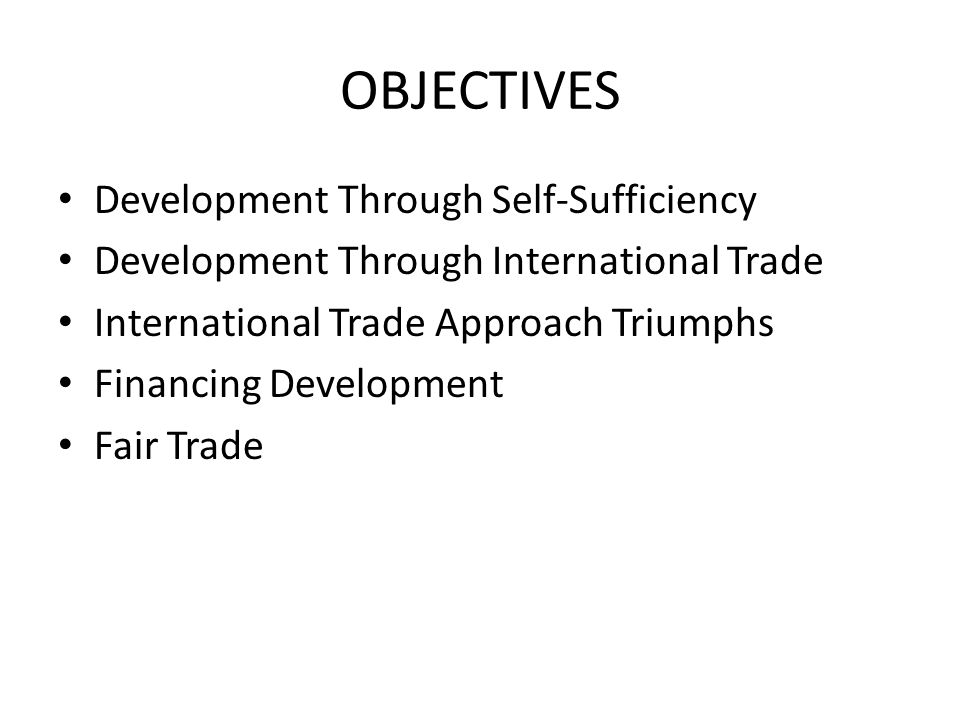 OBJECTIVES Development Through Self-Sufficiency