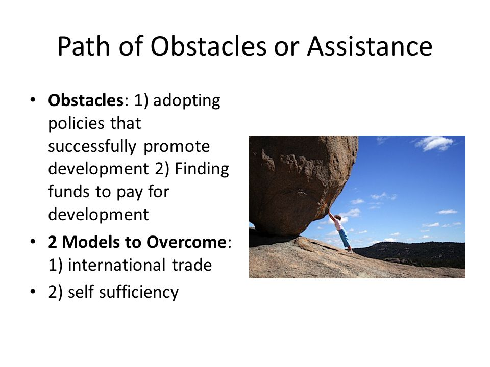 Path of Obstacles or Assistance