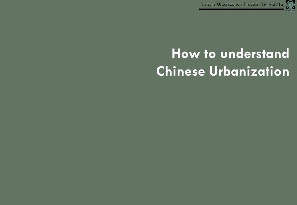 How to understand Chinese Urbanization
