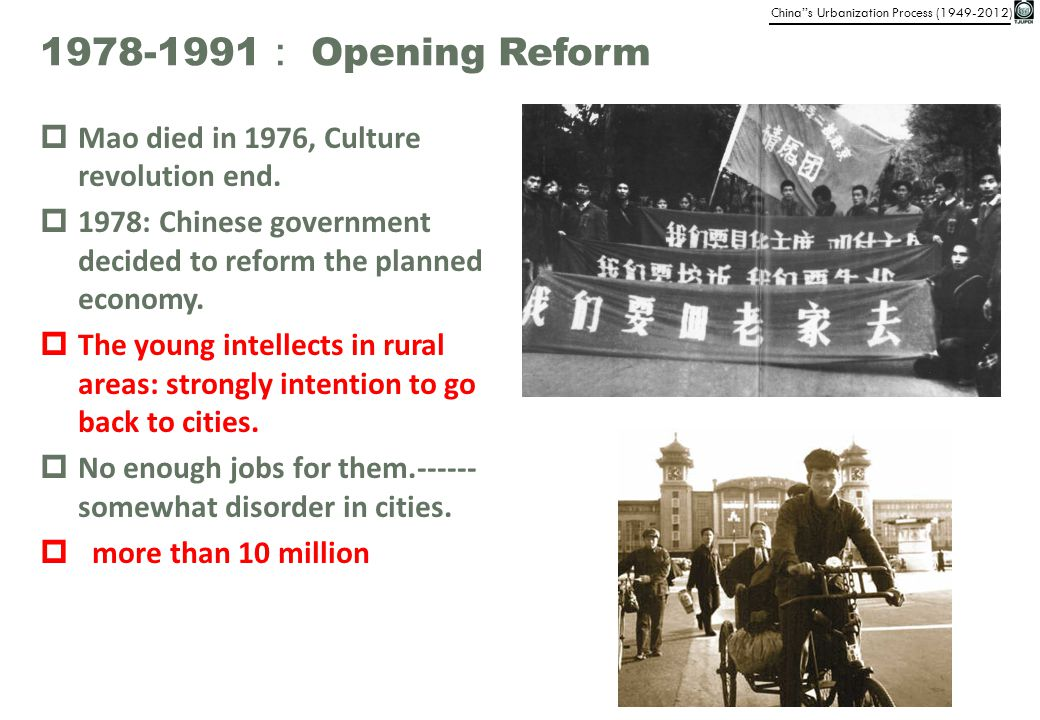 1978-1991: Opening Reform Mao died in 1976, Culture revolution end.