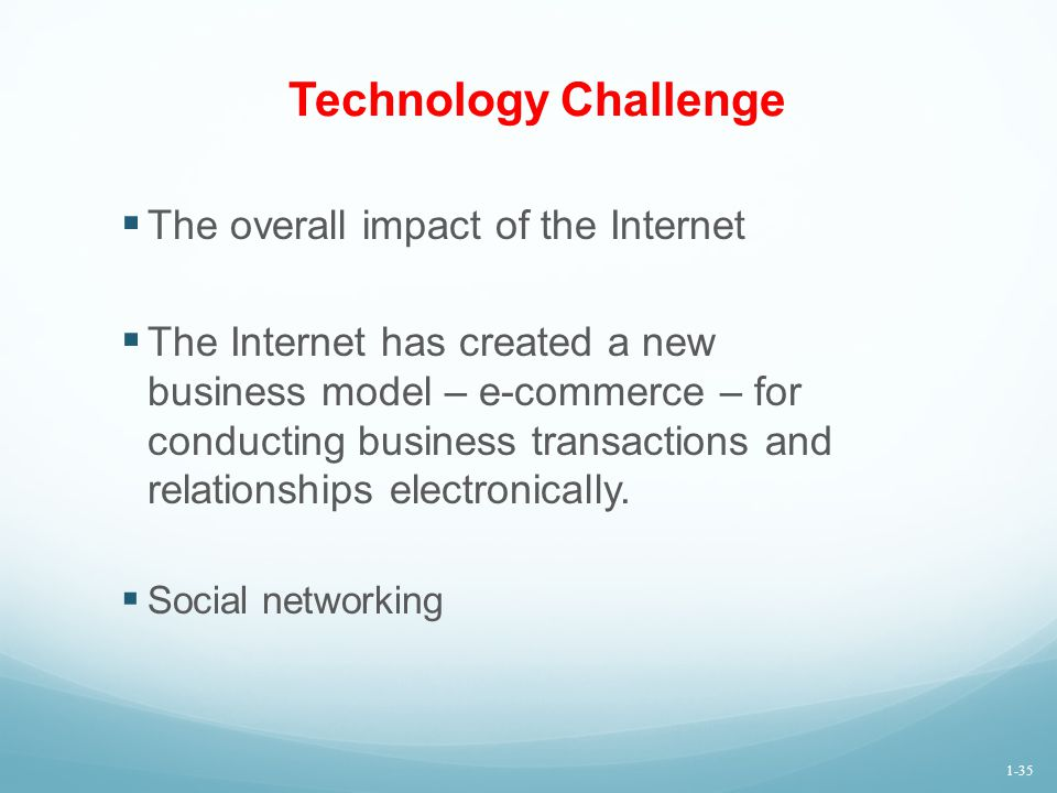 Technology Challenge The overall impact of the Internet