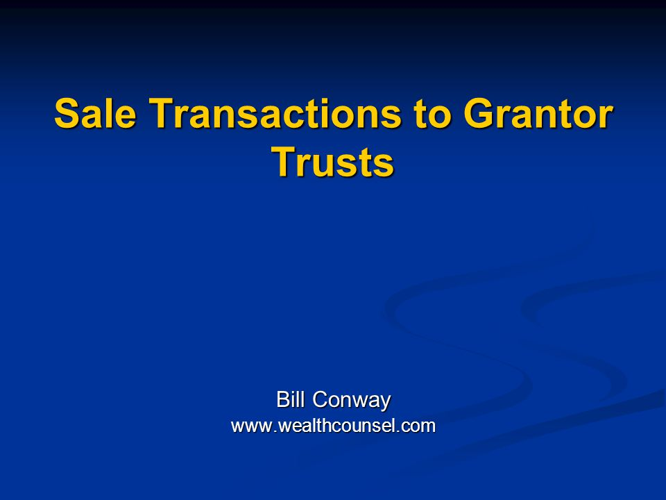 Sale Transactions to Grantor Trusts