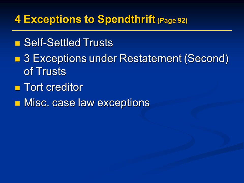 4 Exceptions to Spendthrift (Page 92)