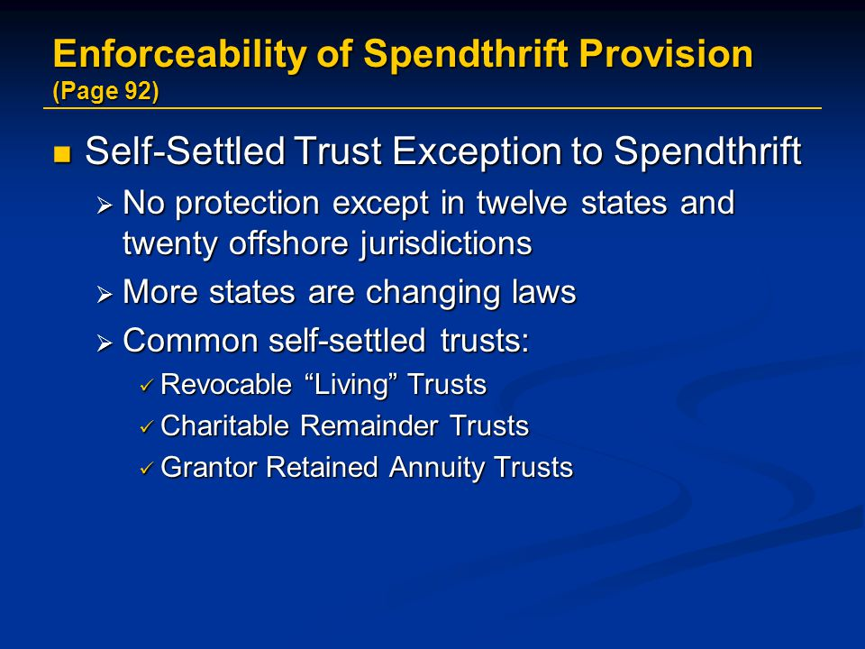 Enforceability of Spendthrift Provision (Page 92)