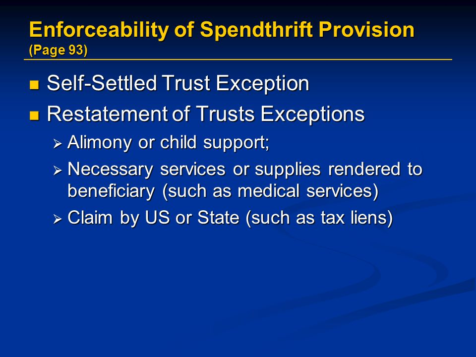 Enforceability of Spendthrift Provision (Page 93)