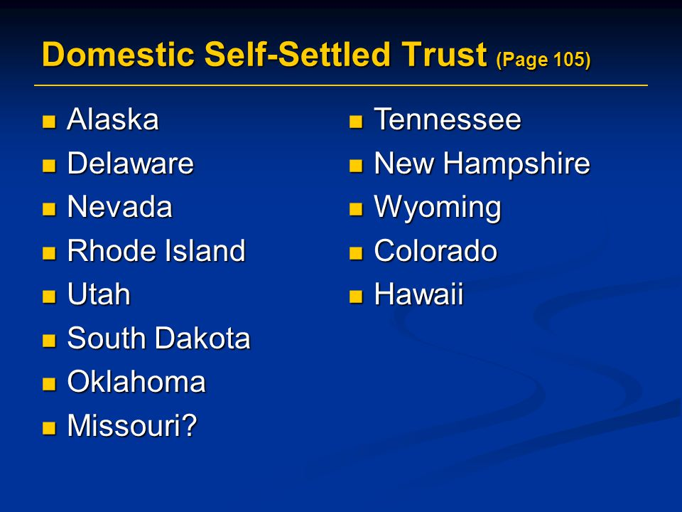 Domestic Self-Settled Trust (Page 105)