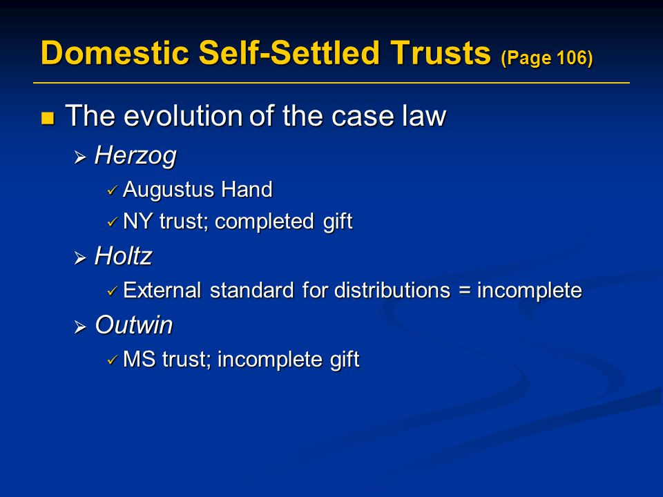 Domestic Self-Settled Trusts (Page 106)