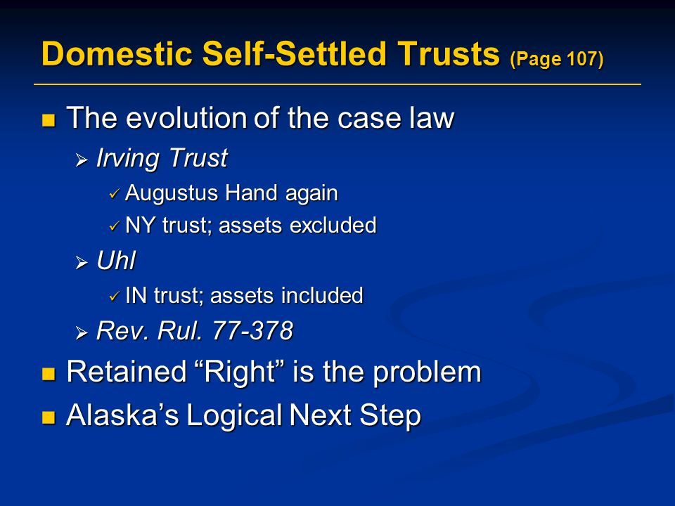 Domestic Self-Settled Trusts (Page 107)