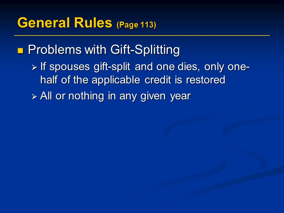 General Rules (Page 113) Problems with Gift-Splitting