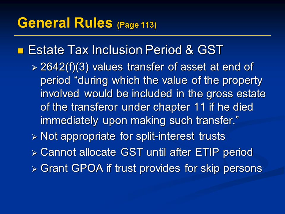 General Rules (Page 113) Estate Tax Inclusion Period & GST