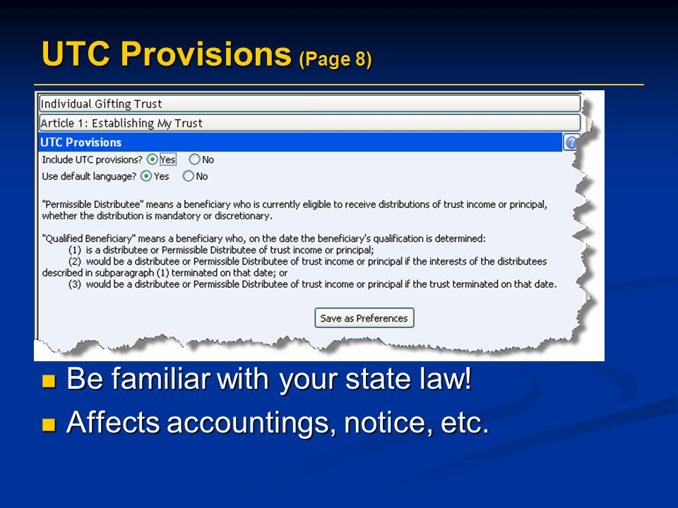 UTC Provisions (Page 8) Be familiar with your state law!