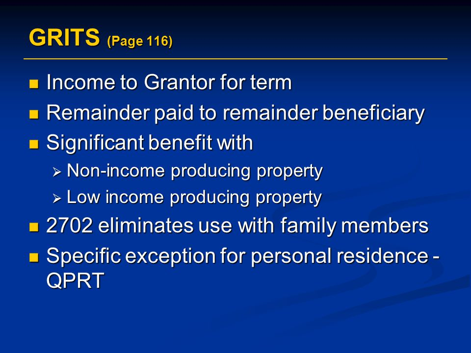 GRITS (Page 116) Income to Grantor for term