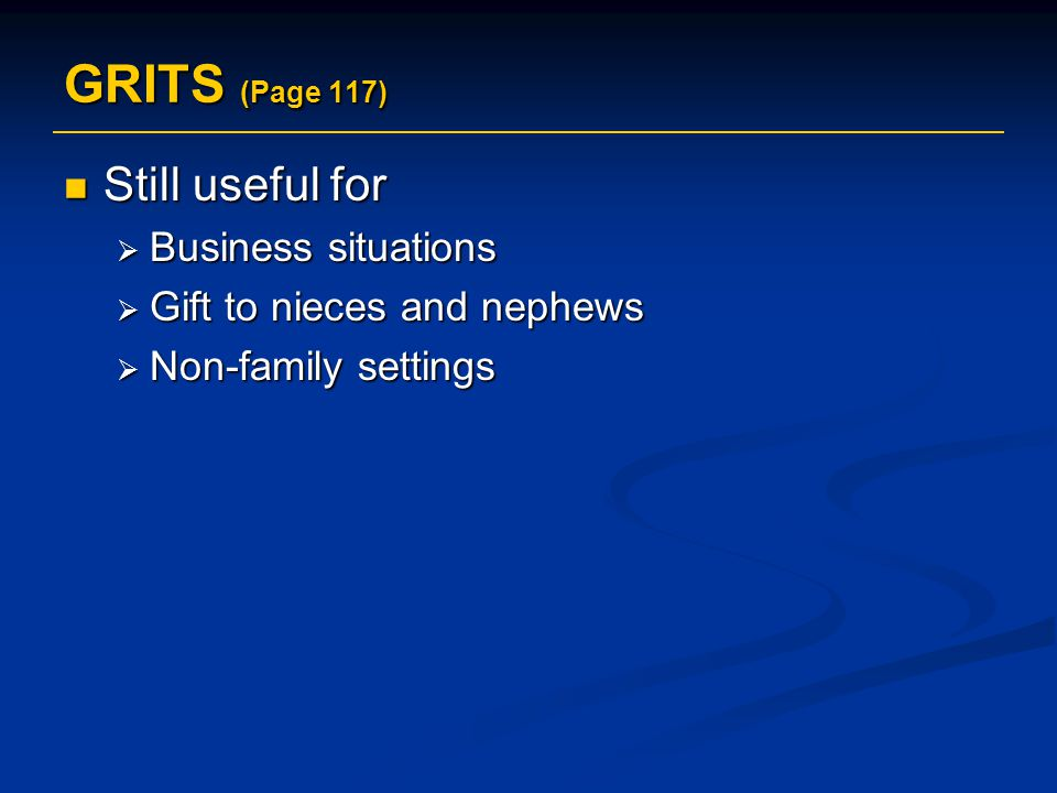 GRITS (Page 117) Still useful for Business situations