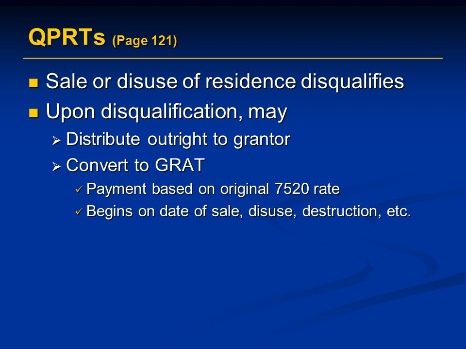 QPRTs (Page 121) Sale or disuse of residence disqualifies