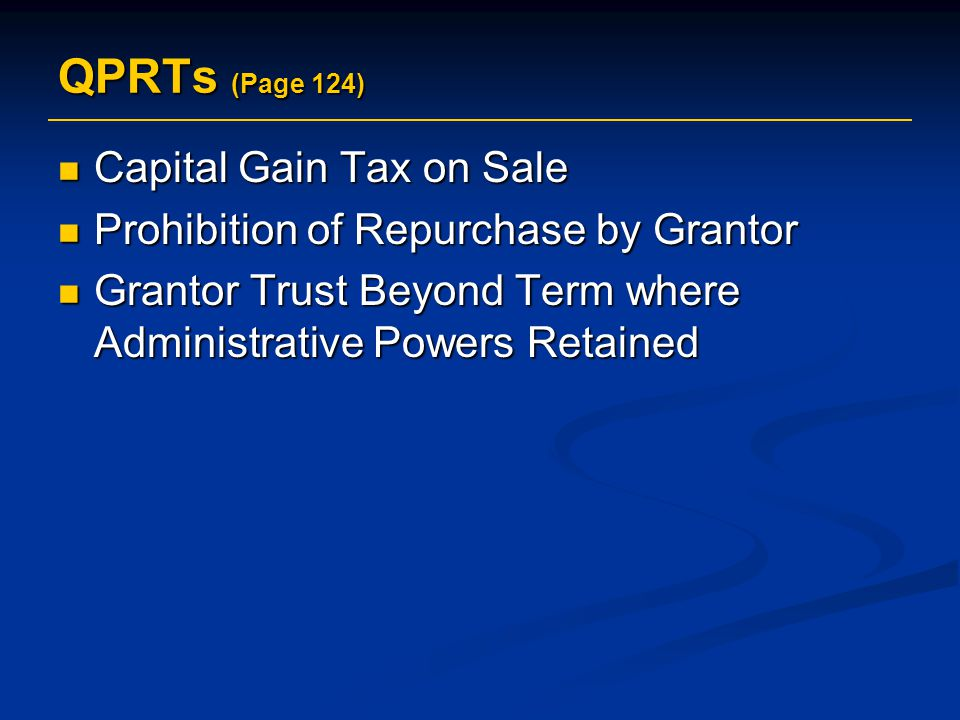 QPRTs (Page 124) Capital Gain Tax on Sale
