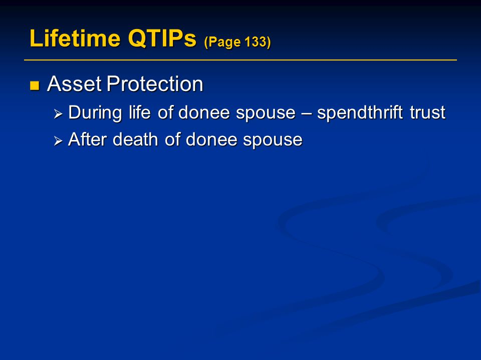 Lifetime QTIPs (Page 133) Asset Protection