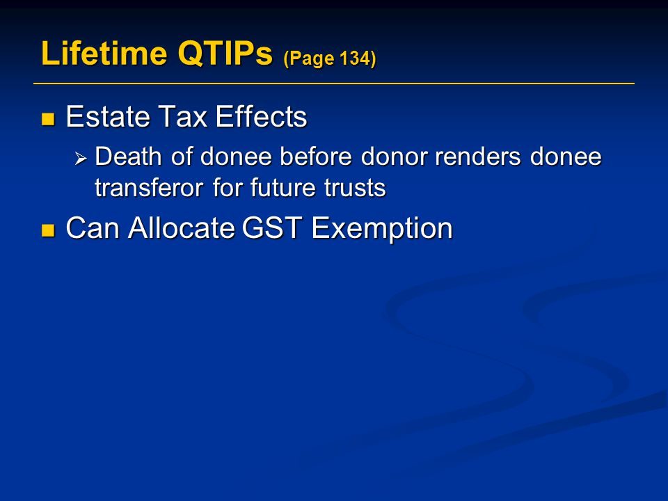 Lifetime QTIPs (Page 134) Estate Tax Effects