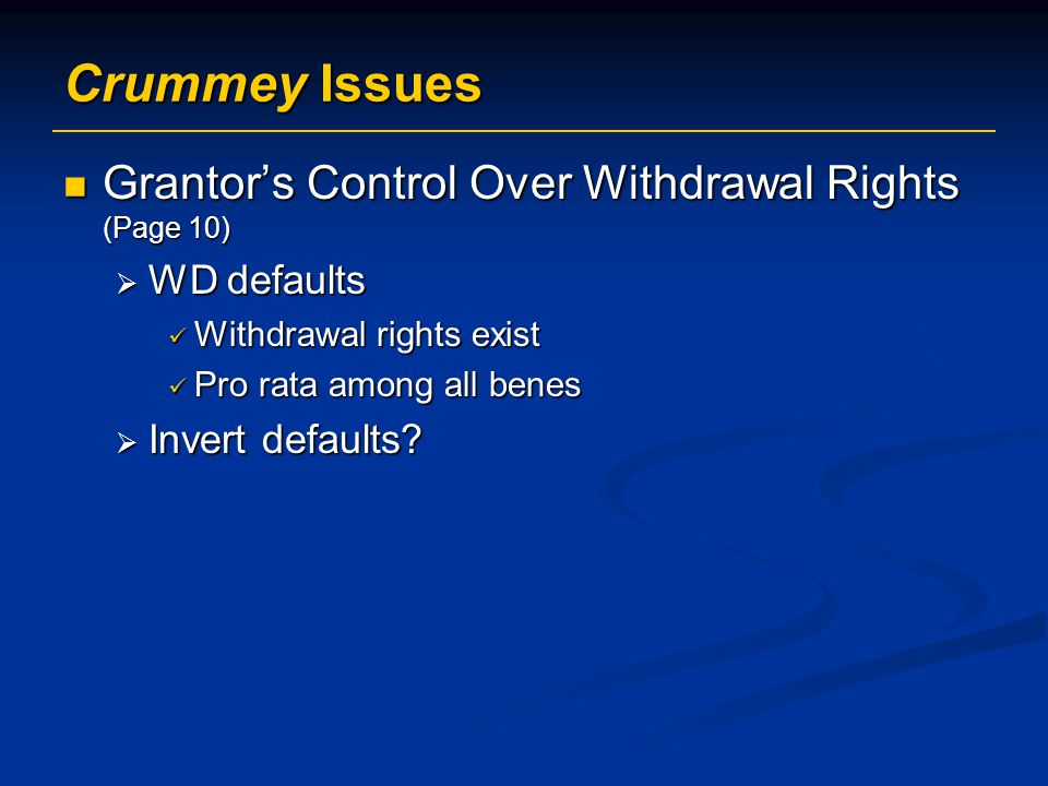 Crummey Issues Grantor's Control Over Withdrawal Rights (Page 10)