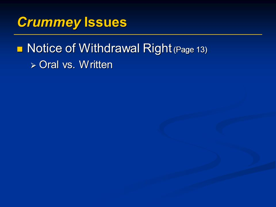 Crummey Issues Notice of Withdrawal Right (Page 13) Oral vs. Written