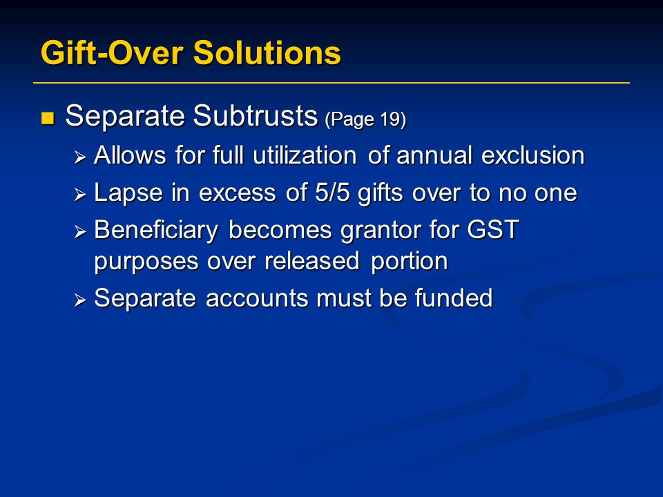 Gift-Over Solutions Separate Subtrusts (Page 19)