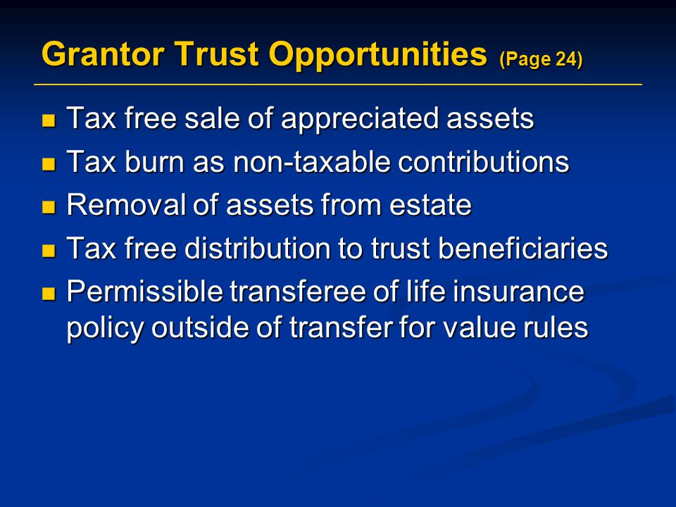 Grantor Trust Opportunities (Page 24)