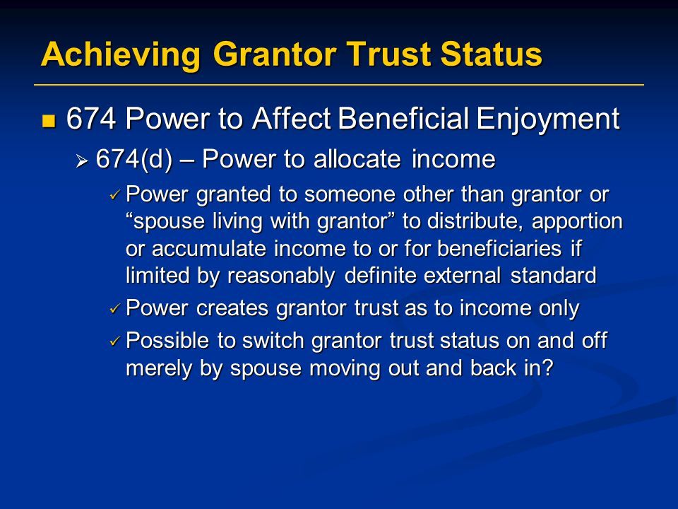Achieving Grantor Trust Status