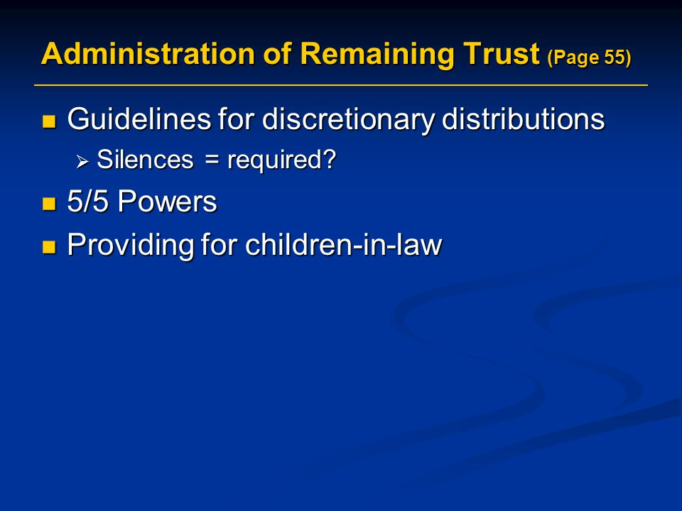 Administration of Remaining Trust (Page 55)