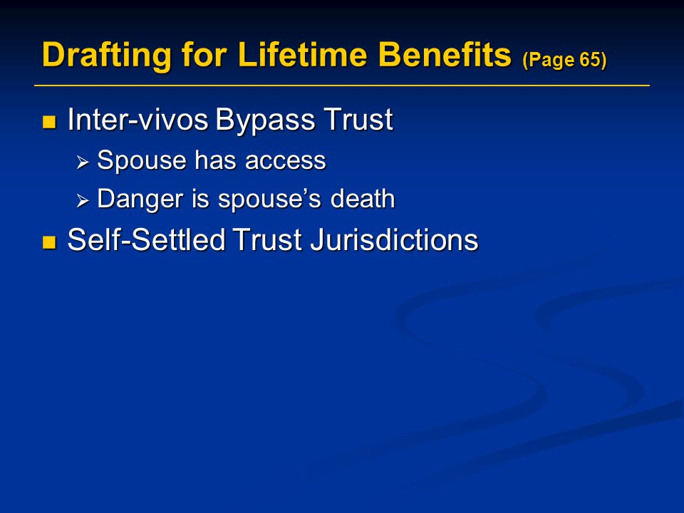 Drafting for Lifetime Benefits (Page 65)