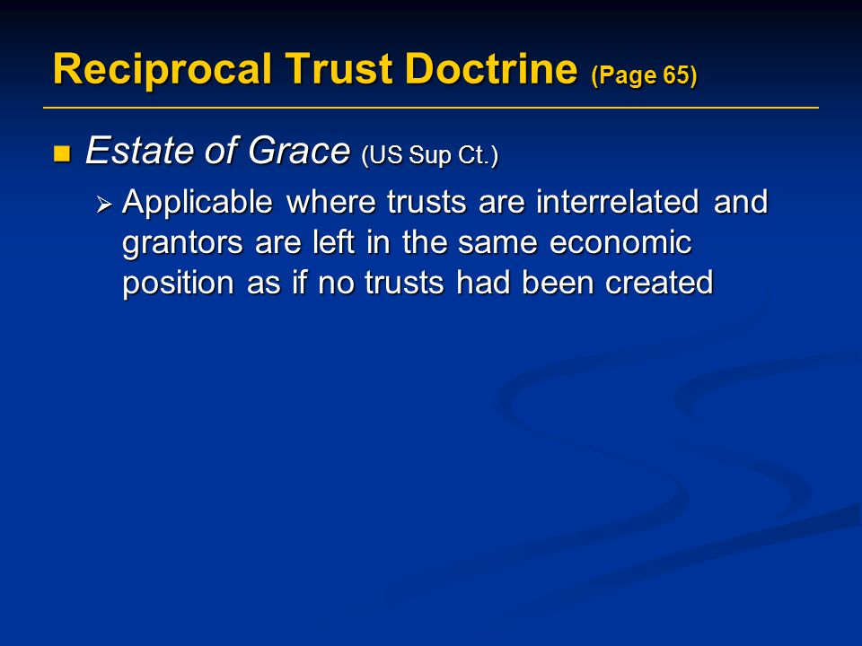Reciprocal Trust Doctrine (Page 65)