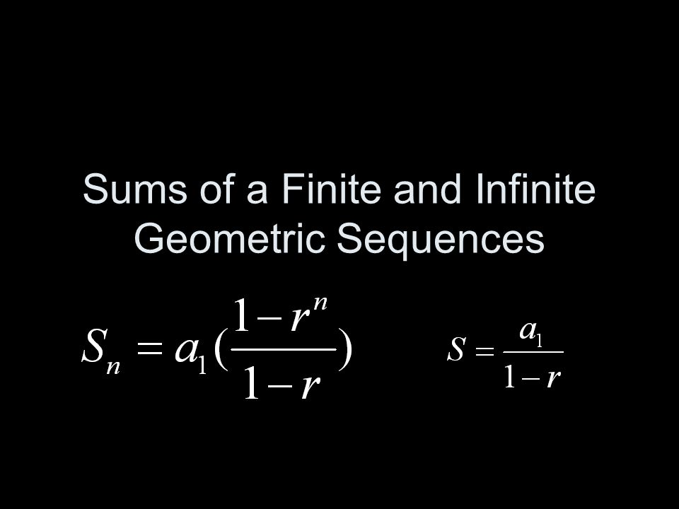 Sums of a Finite and Infinite Geometric Sequences