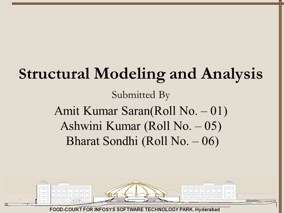 Structural Modeling and Analysis Submitted By Amit Kumar Saran(Roll No