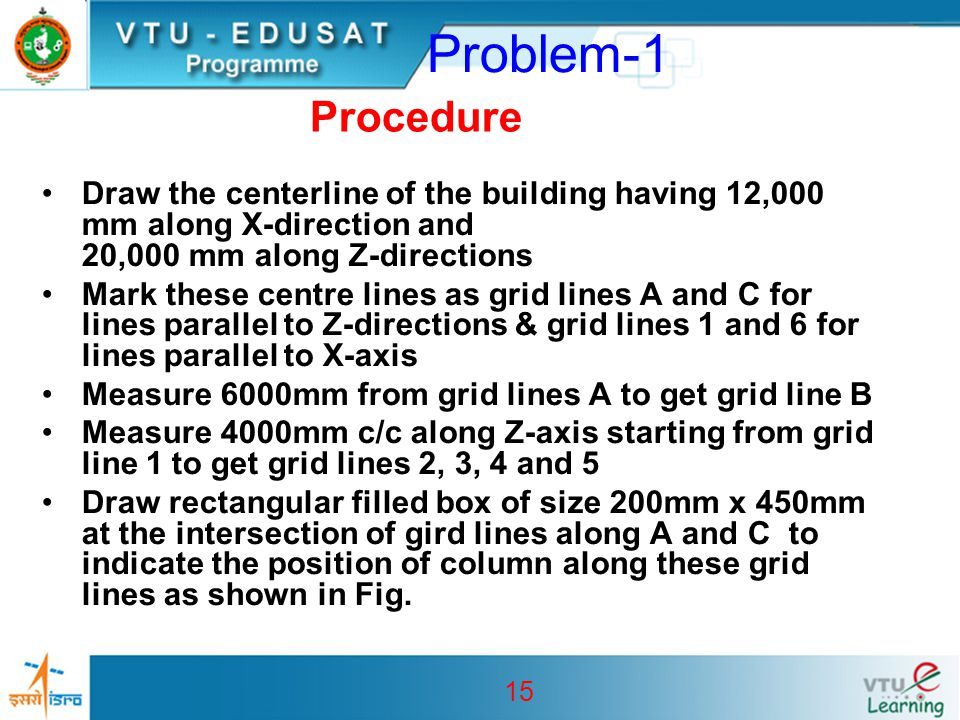 Problem-1 Procedure. Draw the centerline of the building having 12,000 mm along X-direction and 20,000 mm along Z-directions.