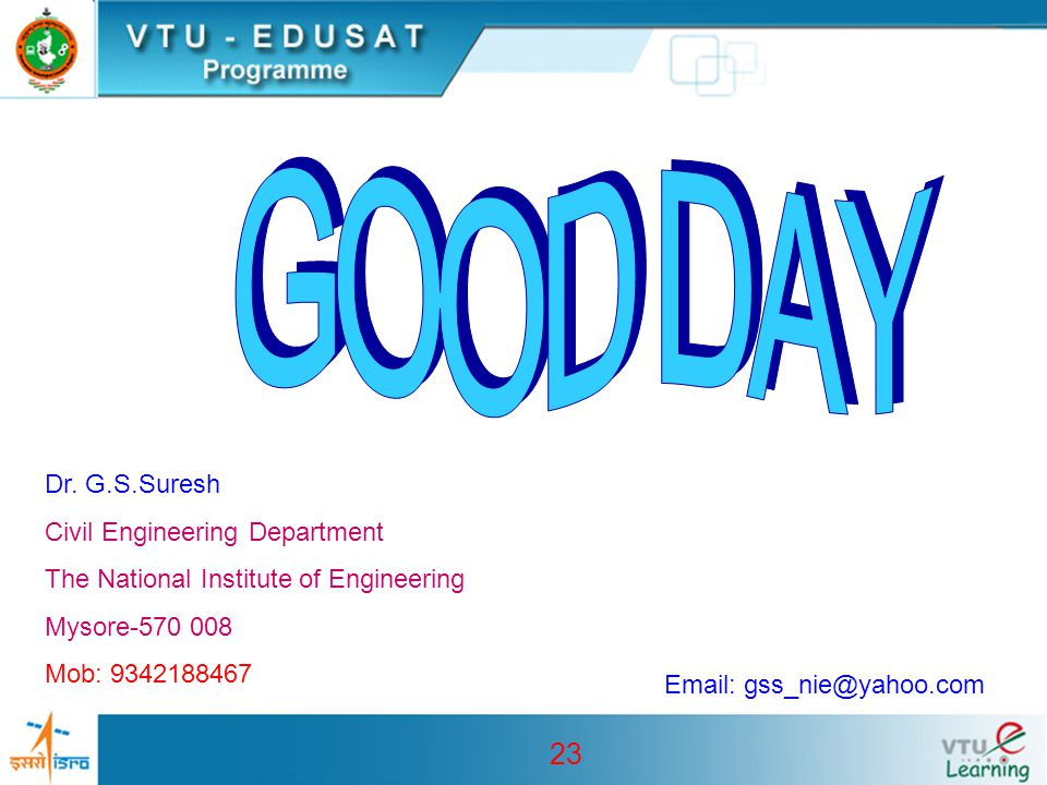 GOOD DAY Dr. G.S.Suresh Civil Engineering Department