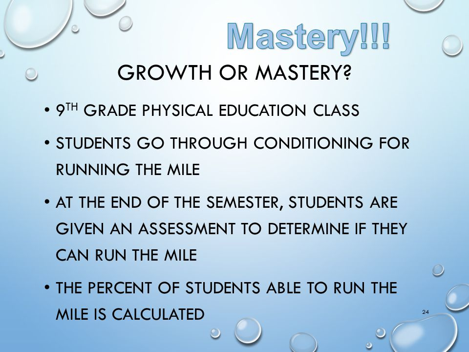 Mastery!!! Growth or Mastery 9th grade Physical Education Class