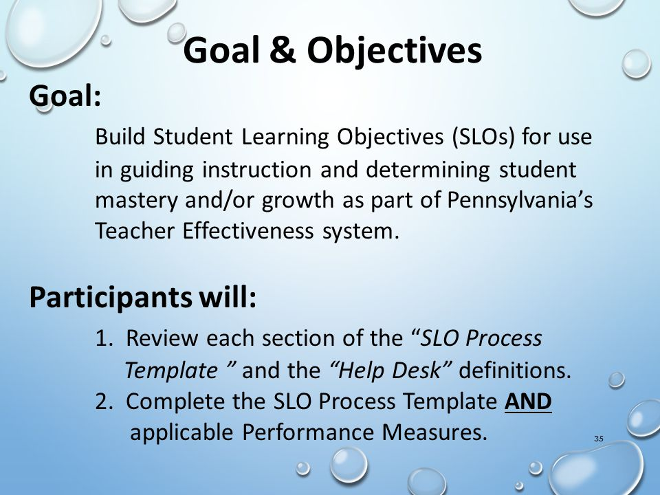 Goal & Objectives Goal: Participants will: