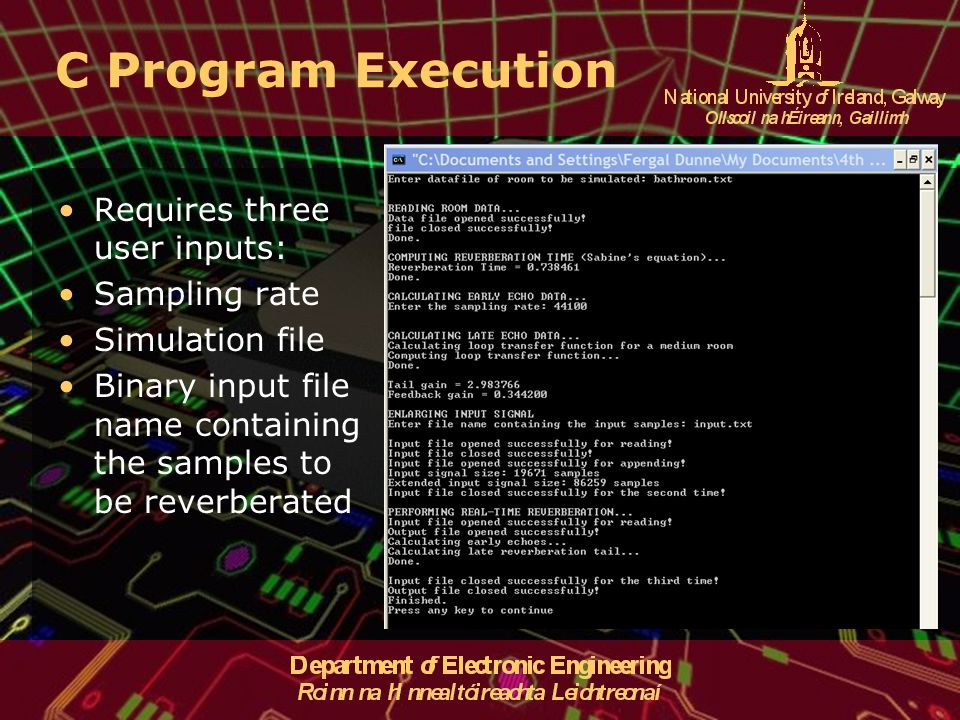 C Program Execution Requires three user inputs: Sampling rate