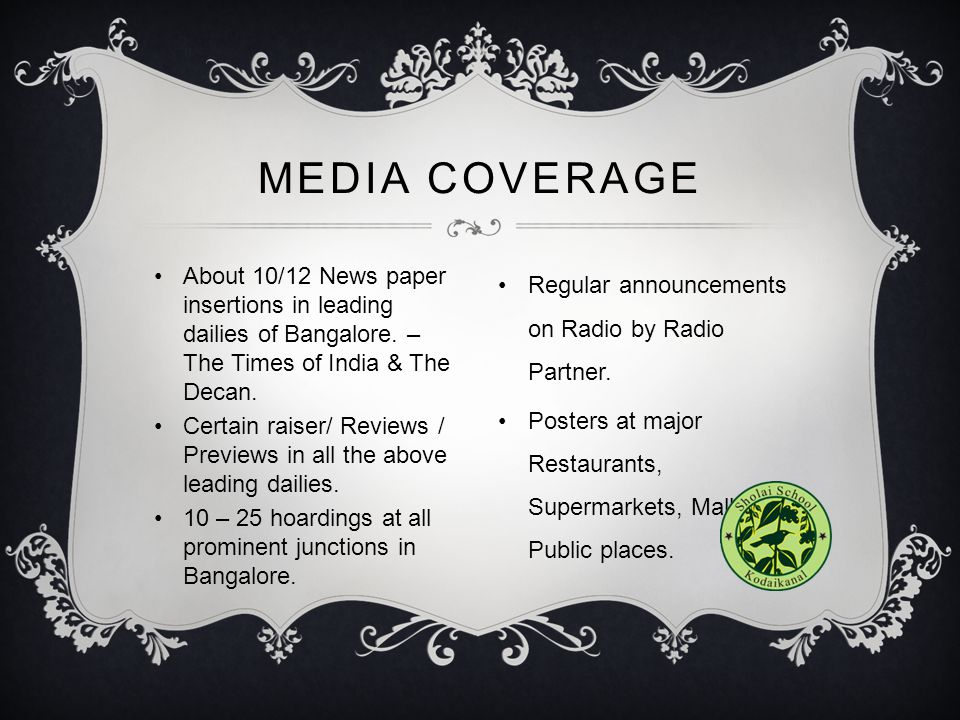 MEDIA COVERAGE About 10/12 News paper insertions in leading dailies of Bangalore. – The Times of India & The Decan.