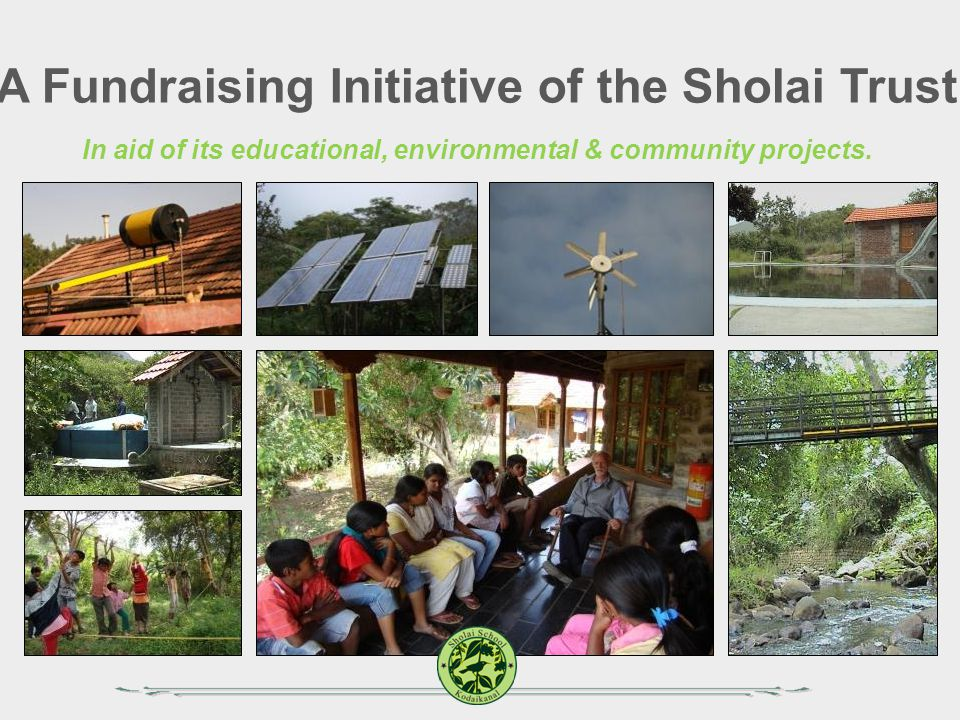 A Fundraising Initiative of the Sholai Trust