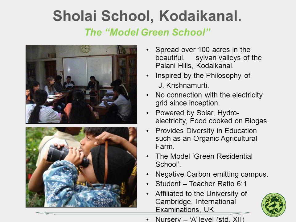 Sholai School, Kodaikanal. The Model Green School