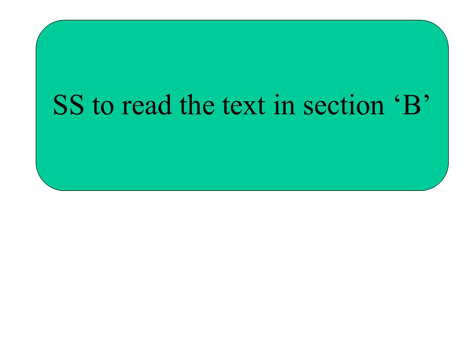 SS to read the text in section 'B'