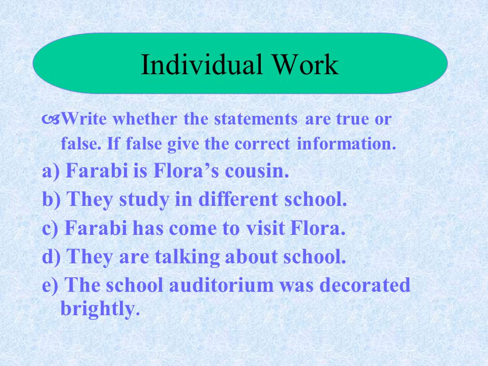 Individual Work a) Farabi is Flora's cousin.