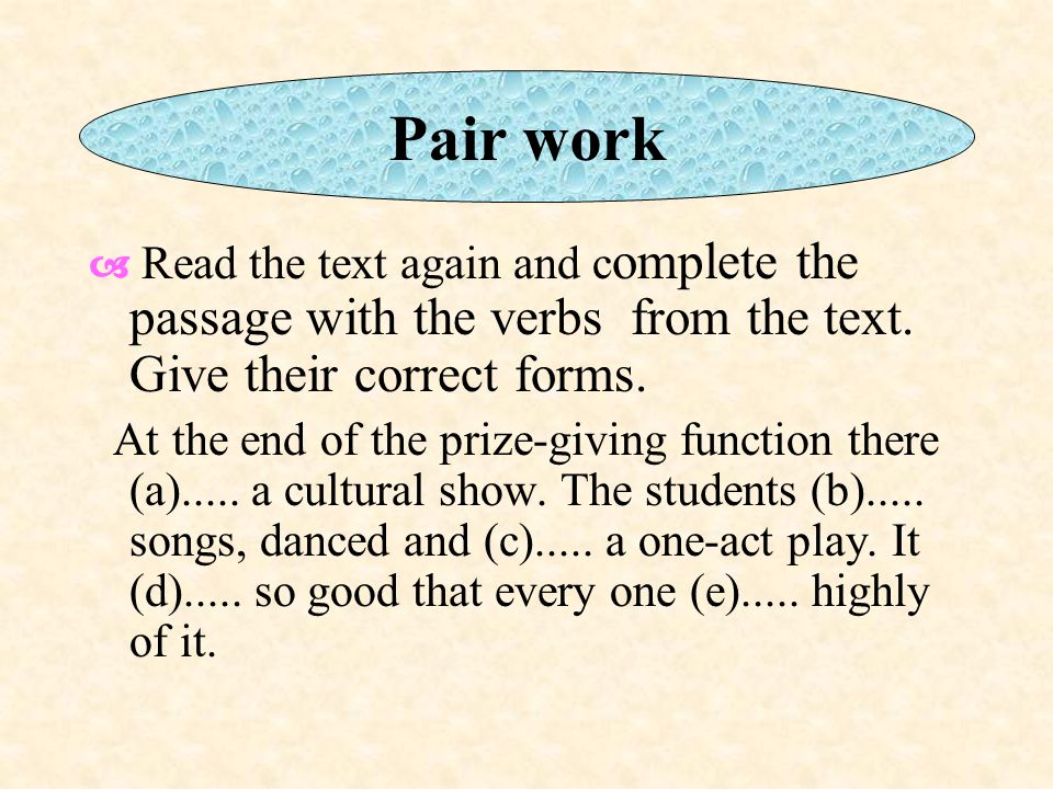 Pair work  Read the text again and complete the passage with the verbs from the text. Give their correct forms.